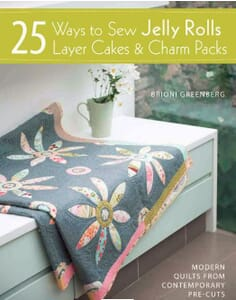 Small Image of 25 Ways to Sew Jelly Rolls Layer Cakes and Charm Packs