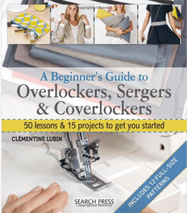 A Beginners Guide to Overlockers Sergers and Coverlockers
