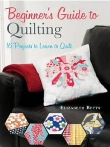 Small Image of Beginners Guide to Quilting by Elizabeth Betts