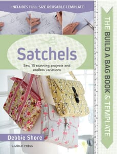 Debbie Shore Build A Bag Book: Satchels 15 Stunning Projects