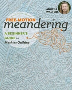 Free Motion Meandering  A Beginner's Guide to Machine Quilting